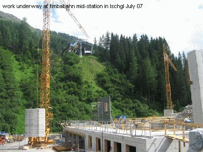 work underway at fimbabahn mid-station in Ischgl July 07