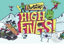 Watch Burton Snowboards High Fives Live tommorow!