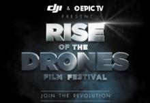 EPIC TV & DJI LAUNCH RISE OF THE DRONES FILM FEST
